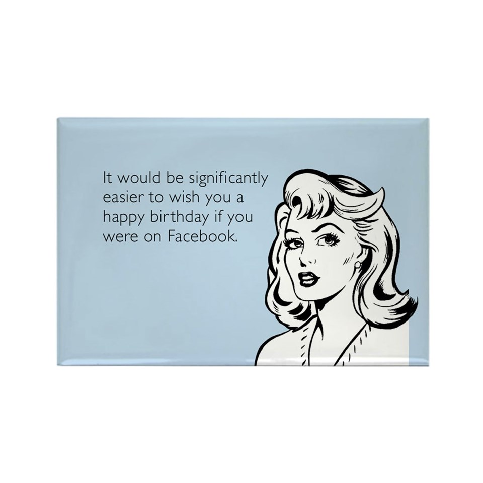 Happy Birthday On Facebook Rectangle Magnet By Someecards