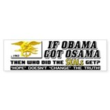 """If Obama Got Osama..."" Bumper Sticker"