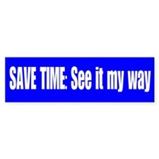 See it My Way Bumper Sticker