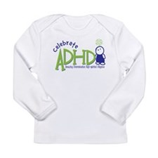 Celebrate ADHD Long Sleeve Infant T-Shirt
