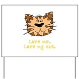 Love Me. Love My Cat. Yard Sign