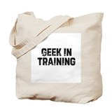 Geek in training Tote Bag