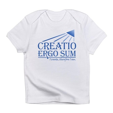 Creatio Ergo Sum Infant T-Shirt