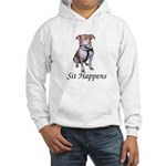 Pit Bull Sit Happens Hooded Sweatshirt