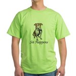 Pit Bull Sit Happens Green T-Shirt