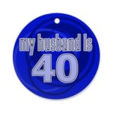 My Husband Is 40 Ornament (Round)