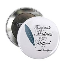 "Method In Madness Shakespeare 2.25"" Button"
