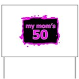 Funny 50th birthday Yard Signs
