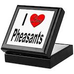 I Love Pheasants Keepsake Box
