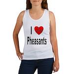I Love Pheasants Women's Tank Top