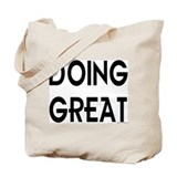 DOING GREAT Tote Bag