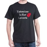 Tatooine is for Lovers T-Shirt