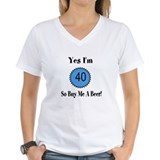 Yes I'm 40 So Buy Me A Beer Shirt