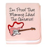 Proof Mommy Liked Guitarist P baby blanket