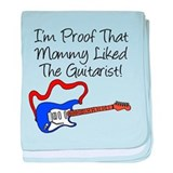 Proof Mommy Liked Guitarist B baby blanket