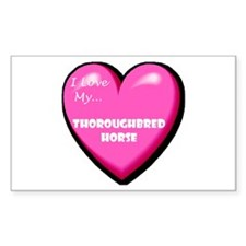 I Love My Thoroughbred Horse Rectangle Decal