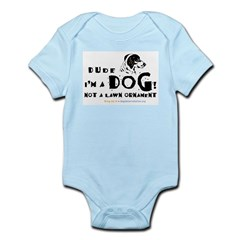 Dude: I'm a Dog! Not a Lawn O Infant Creeper