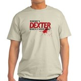NEED DEXTER T-Shirt
