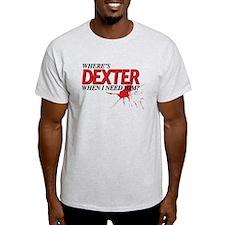 NEED DEXTER T-Shirt