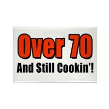 Over 70 And Still Cookin' Rectangle Magnet