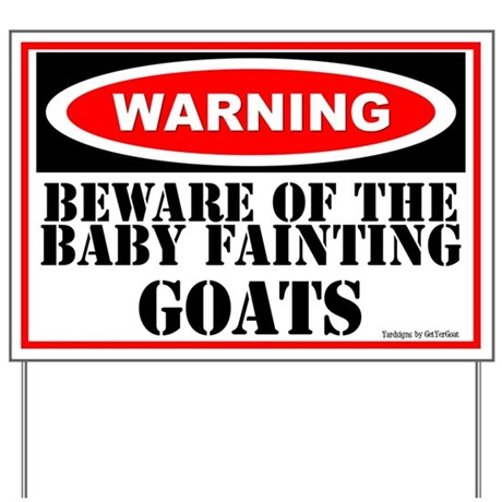 Beware Baby Fainting Goats Yard Sign