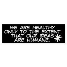 We Are Healthy... Bumper Bumper Sticker