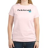 I'm His Best Catch T-Shirt