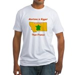 Montana is Bigger than France Fitted T-Shirt
