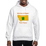 Montana is Bigger than France Hooded Sweatshirt