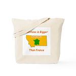 Montana is Bigger than France Tote Bag