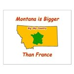 Montana is Bigger than France Small Poster