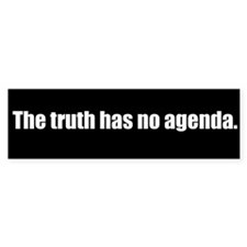 The truth has no agenda (Bumper Sticker)
