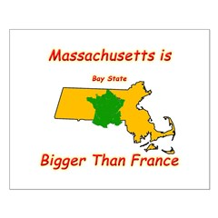 Massachusetts is Bigger than France Posters