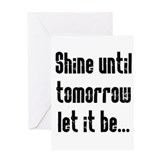 Shine Until Tomorrow Greeting Card