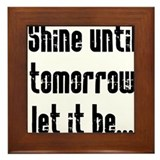 Shine Until Tomorrow Framed Tile