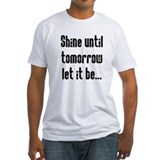 Shine Until Tomorrow Shirt