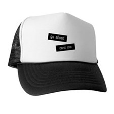 Go Ahead Card Me Trucker Hat