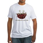 He Boiled For Your Sins Fitted T-Shirt