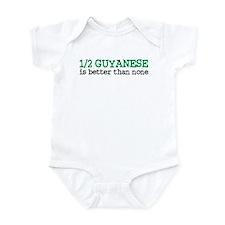 Half Guyanese is Better Than None Infant Bodysuit