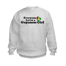 Everyone Loves a Guyanese Girl Sweatshirt