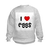 I * Eggs Sweatshirt