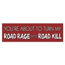 Road Rage vs. Road Kill Bumper Bumper Sticker