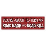 Road Rage vs. Road Kill Bumper Sticker
