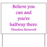 Believe you can pink Yard Sign