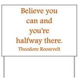 Believe you can tangerine Yard Sign