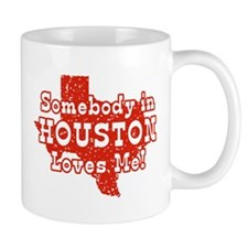 Somebody in Houston Loves Me! Mug