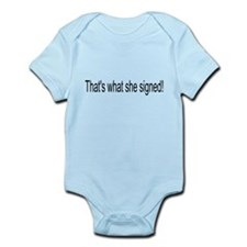 That's what she signed! Infant Bodysuit