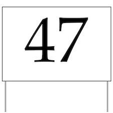 47 Yard Sign