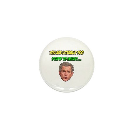 Too Stupid To Insult Mini Button (10 pack)