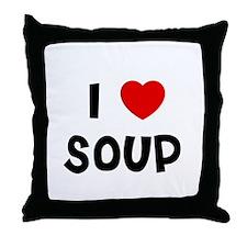 I * Soup Throw Pillow